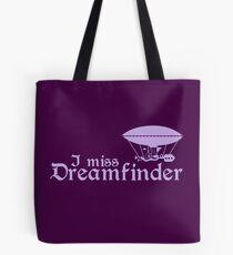 I Miss Dreamfinder Tote Bag