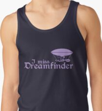 I Miss Dreamfinder Tank Top