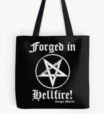 Forged in Hellfire! Tote Bag