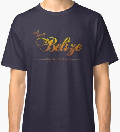 I'll Send You to Belize Classic T-Shirt