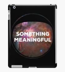 Something Meaningful iPad Case/Skin