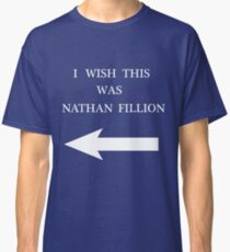 I Wish This Was Nathan Fillion Classic T-Shirt