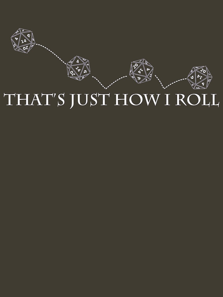 That's Just How I Roll | Unisex T-Shirt