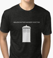I Believe in the Raggedy Doctor Tri-blend T-Shirt