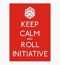 Keep Calm and Roll Initiative Photographic Print