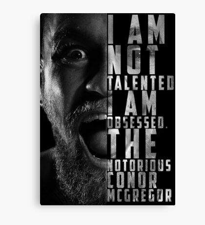 Conor McGregor 'I am not talented, I am obsessed' Canvas Print