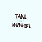 Take me anywhere by POP Collective