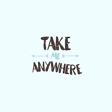 Take me anywhere by popcollective