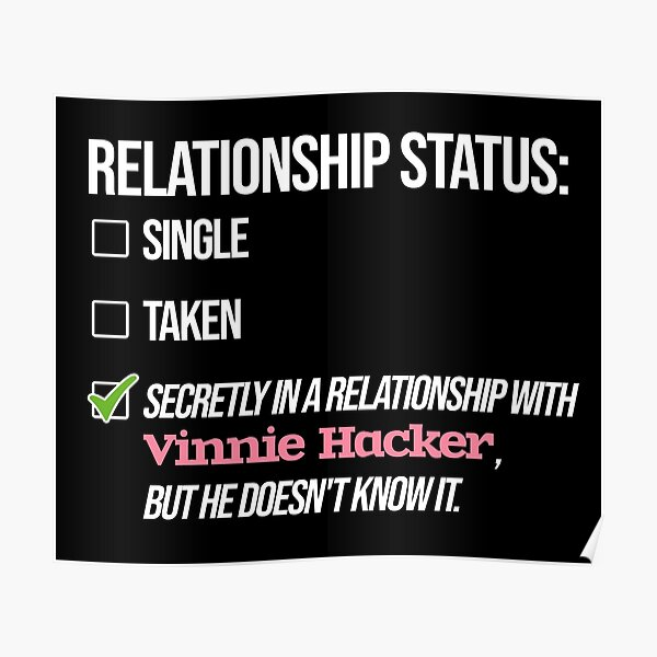 Relationship with Vinnie Hacker Poster