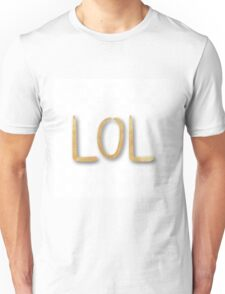 """LOL"",typography,cool text,trendy,modern,gold,painted,fun,funny Unisex T-Shirt"
