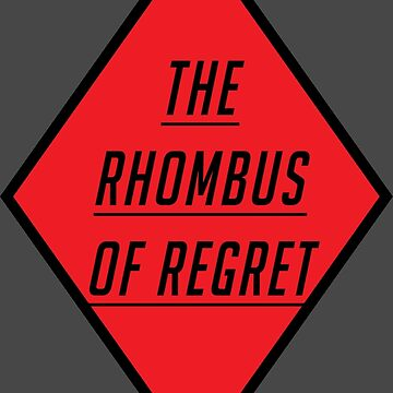 THE RHOMBUS OF REGRET by Austin673