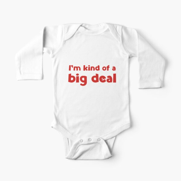 I'm Kind Of A Big Deal Long Sleeve Baby One-Piece