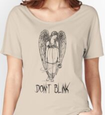 don't blink! Women's Relaxed Fit T-Shirt
