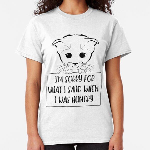 I/'m Sorry Fot What I Said When I Was Hungry T Shirt Bear Sarcasm Diet Gym Food
