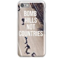 Bomb Hills Not Countries iPhone Case/Skin