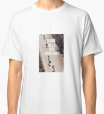 Bomb Hills Not Countries Classic T-Shirt