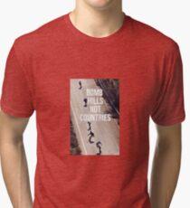 Bomb Hills Not Countries Tri-blend T-Shirt