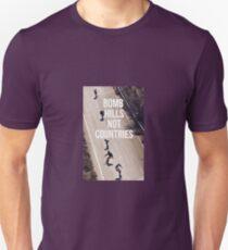 Bomb Hills Not Countries Unisex T-Shirt