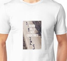 Bomb Hills Not Countries Unisex T-Shirt