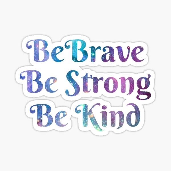 Be Brave, Be Strong, Be Kind - Galaxy Text Short-Sleeve Unisex T-Shirt - We're All In This Together Sticker