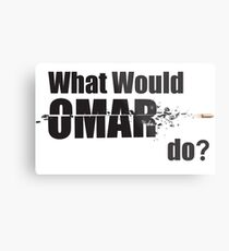 "What Would Omar Do? ""The Wire"" Metal Print"