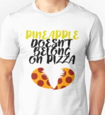 Pineapple Doesn't Belong On Pizza Unisex T-Shirt