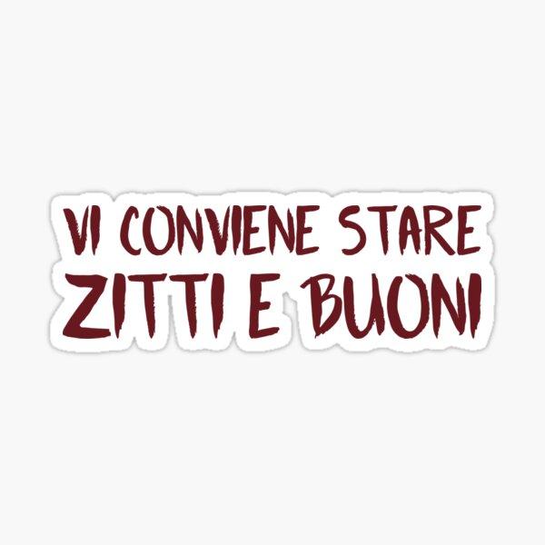 Vi Conviene Stare Zitti e Buoni (Dark Red) Sticker
