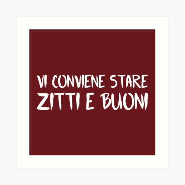 Vi Conviene Stare Zitti e Buoni (Dark Red BG) Art Print
