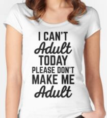 Can't Adult Today (Heather) Funny Quote Women's Fitted Scoop T-Shirt