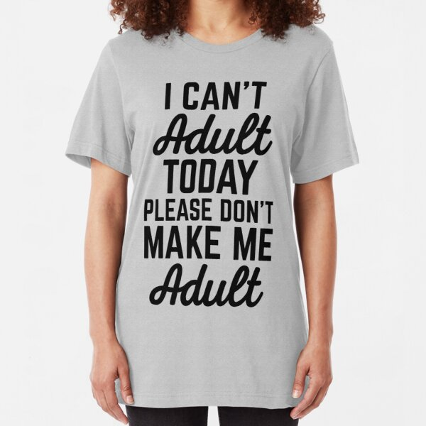 Can't Adult Today (Heather) Funny Quote Slim Fit T-Shirt