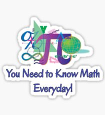 You Need To Know Math Everyday! Sticker