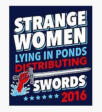 Strange Women Lying In Ponds Distributing Swords 2016 Photographic Print