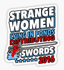 Strange Women Lying In Ponds Distributing Swords 2016 Sticker