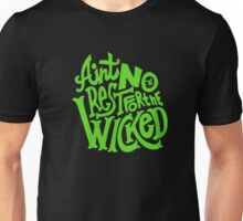 Ain't No Rest For The Wicked. Wicked Musical. Unisex T-Shirt