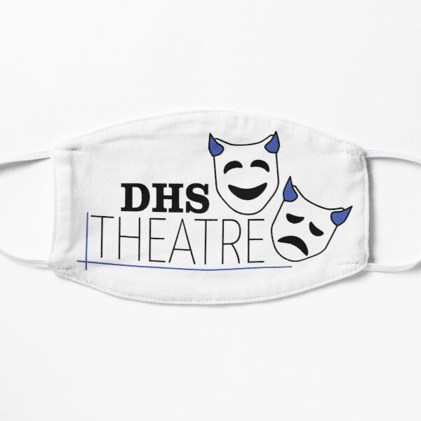 DHS Theatre Flat Mask