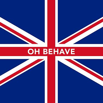 Oh Behave by edwardfraser