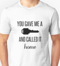 You Gave Me a Key and Called It Home T-Shirt
