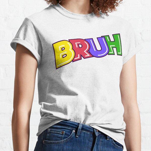 Bruh Classic T-Shirt