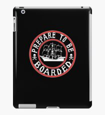 Prepare to be Boarded! Funny Pirate Ship iPad Case/Skin