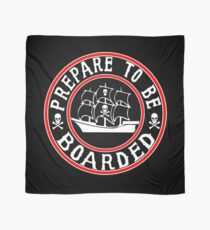 Prepare to be Boarded! Funny Pirate Ship Scarf