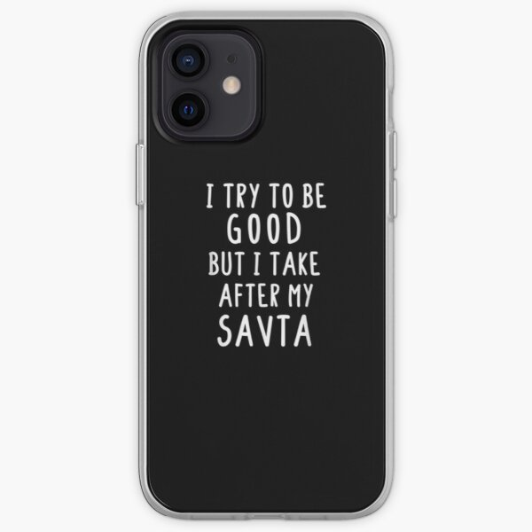 I Try To Be Good But I Take After My Savta Jewish Grandma  iPhone Soft Case