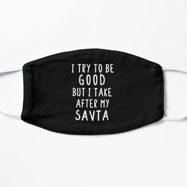 I Try To Be Good But I Take After My Savta Jewish Grandma  Flat Mask