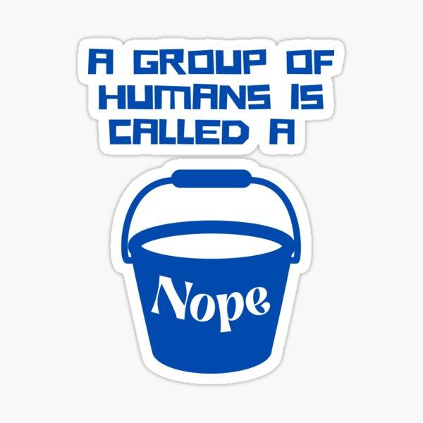 A bucket of nope! Sticker