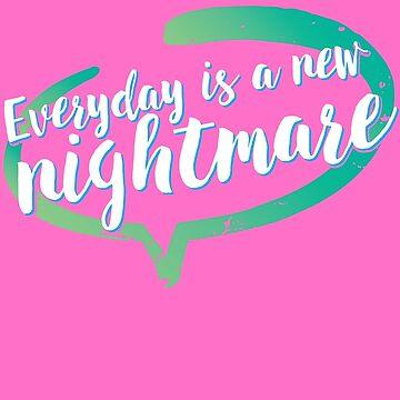Everyday is a New Nightmare by THEtoeMas