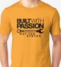 Built with passion Not for status (4) T-Shirt