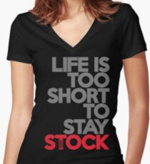 Life is too short to stay stock (1) Women's Fitted V-Neck T-Shirt