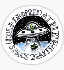Dropped At Birth From Space To Earth Sticker