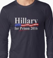 Hillary for Prison 4 Long Sleeve T-Shirt