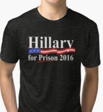 Hillary for Prison 4 Tri-blend T-Shirt