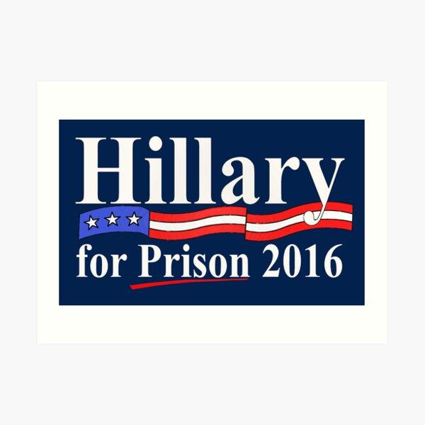 Hillary for Prison 4 Art Print
